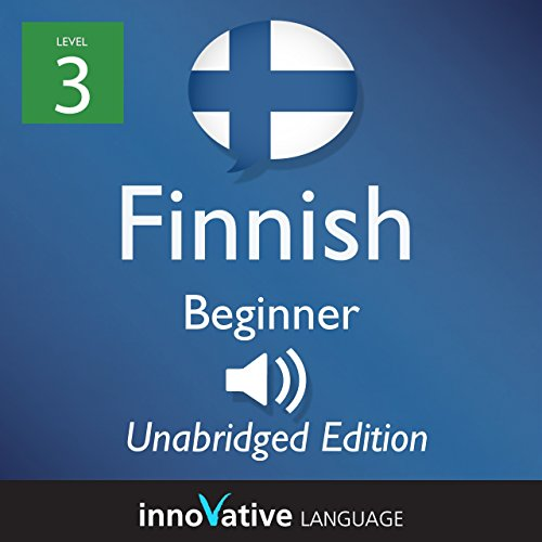 Learn Finnish: Level 3 - Beginner Finnish, Volume 1: Lessons 1-25 audiobook cover art