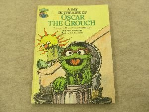 A Day in the Life of Oscar the Grouch: Featuring Jim Henson's Sesame Street Muppets - Book  of the Sesame Street Book Club