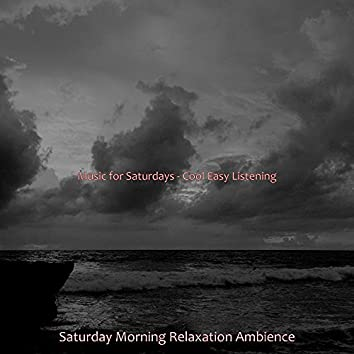 Music for Saturdays - Cool Easy Listening