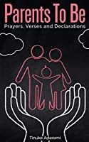 Parents To Be: Prayers, Verses and Declarations