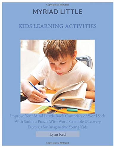 Myriad Little Kids Learning Activities: Improve Your Mind Puzzle Book Comprises of Word Seek ...