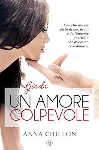 Un amore colpevole - Giada (Trilogia Pietre Preziose Vol. 1)