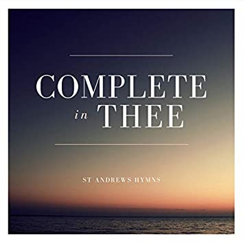 Complete in Thee