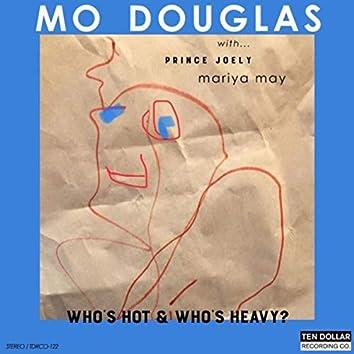 Who's Hot & Who's Heavy? (feat. Prince Joely & Mariya May)