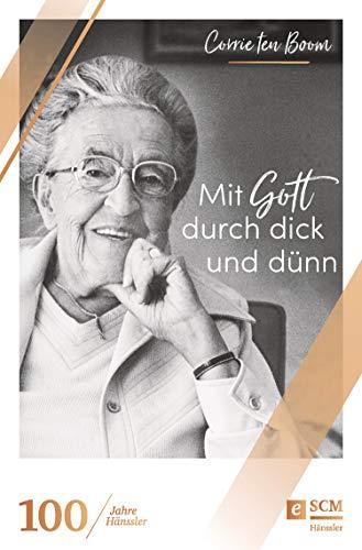 Mit Gott durch dick und dünn (100 Jahre Hänssler)