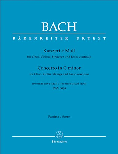 Bach: Concerto for Oboe, Violin, Strings and Basso continuo in C Minor - Reconstructed from BWV 1060 (Score)