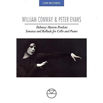 Debussy, Martin & Poulenc: Sonatas and Ballade for Cello and Piano