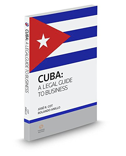 Cuba: A Legal Guide to Business