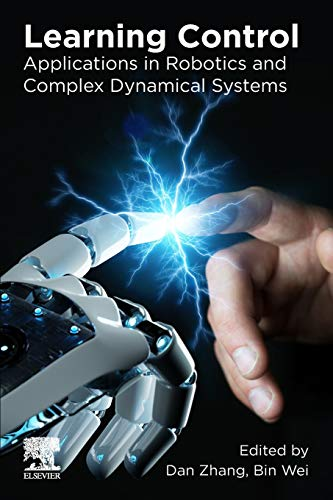 Learning Control: Applications in Robotics and Complex Dynamical Systems Front Cover