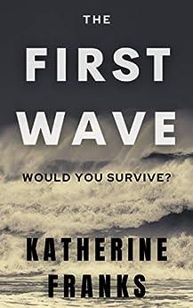 The First Wave: Aussie Summer Thriller by [Katherine Franks]