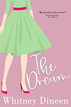 The Dream: A Funny and Feel Good small Town Romantic Comedy (The Creek Water Series Book 4) by [Whitney Dineen]