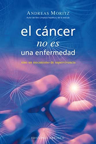 El cáncer no es una enfermedad: sino un mecanismo de supervivencia (SALUD Y VIDA NATURAL) (Spanish