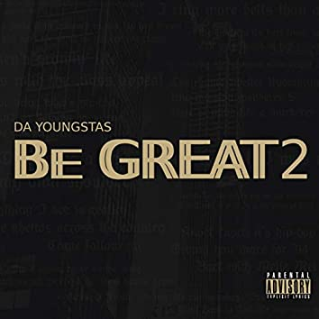 Be Great 2