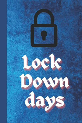 Lock Down Days: Nice Notebook   Hard Cover Notebook   Beautiful Notebook   120 page Notebook