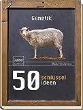 50 Schlüsselideen Genetik