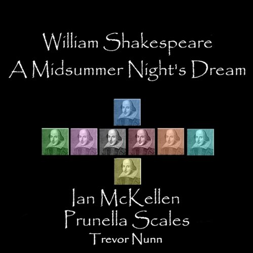 A Midsummer Night's Dream (Dramatised)                   By:                                                                                                                                 William Shakespeare                               Narrated by:                                                                                                                                 Ian McKellen,                                                                                        Prunella Scales,                                                                                        Trevor Nunn                      Length: 1 hr and 59 mins     12 ratings     Overall 4.3