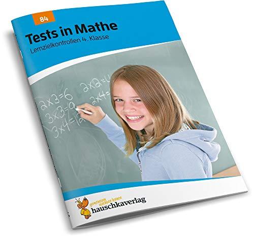 Tests in Mathe - Lernzielkontrollen 4. Klasse, A4- Heft (Lernzielkontrollen, Klassenarbeiten und...