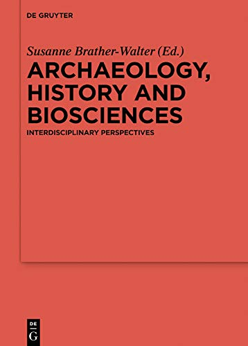 Archaeology, history and biosciences: Interdisciplinary Perspectives (Ergänzungsbände zum Reallexikon der Germanischen Altertumskunde Book 107) (English Edition)