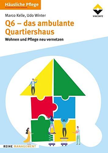 Q6 - Das ambulante Quartiershaus: Wohnen und Pflegen neu vernetzen