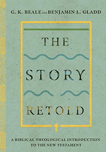 Compare Textbook Prices for The Story Retold: A Biblical-Theological Introduction to the New Testament  ISBN 9780830852666 by Beale, G. K.,Gladd, Benjamin L.