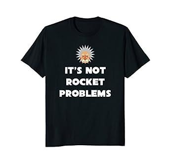 its not rocket problems shirt