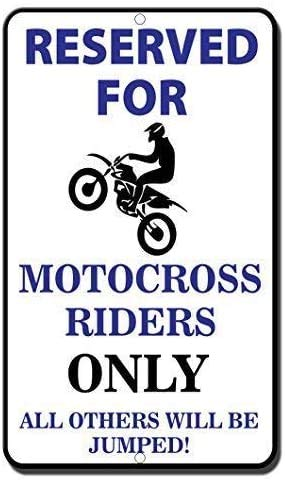DKISEE Cartel de metal de aluminio con texto en inglés 'Reserved for Motocross Riders Only All Others Will Be Jump' (30,5 x 45,7 cm)
