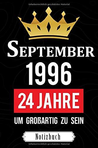 September 1996 24 Jahre um großartig zu sein: Notizbuch zur Geburt cadeaux - Geburtstag 24 Jahre Mann und Frauen - Geburtsbuch - Geschenkidee für ... - Geburtsgeschenkbuch - Originalgeschenk 2020