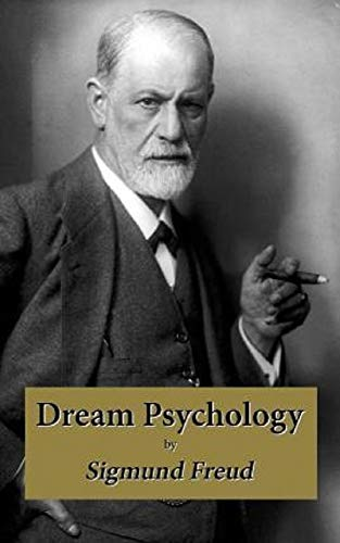 Dream Psychology - Sigmund Freud: Annotated (English Edition)