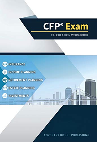 CFP Exam Calculation Workbook: 400+ Calculations to Prepare for the CFP Exam (2019 Edition)