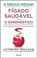 O Médico Médium: Fígado Saudável - O Diagnóstico (Vol. 1) (Portuguese Edition)
