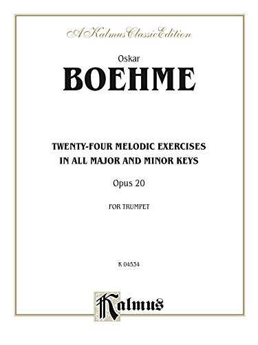 Twenty-four Melodic Exercises, Opus 20: For B-flat Cornet (Trumpet) (Kalmus Edition) (English Edition)