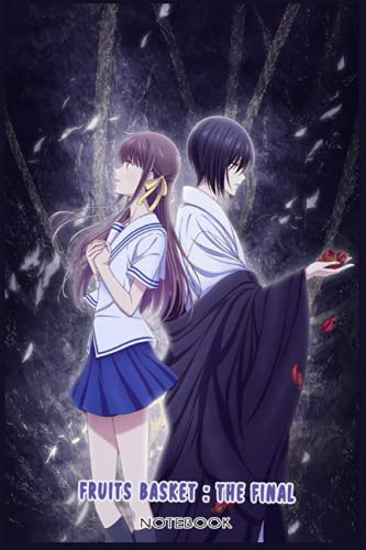 Fruits Basket : The Final: NOTEBOOK FOR ANIME FANS ( 6 x 9 ) 120 PAGES - GIFT IDEAS