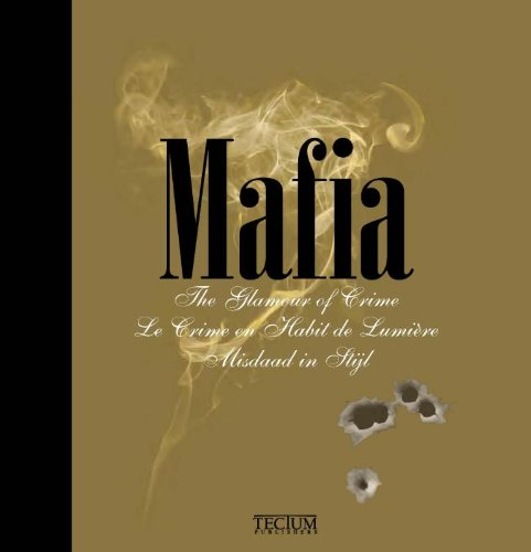 Image of Mafia: The Glamour of Crime / Le Crime en Habit de Lumiere Misdaad in Styl