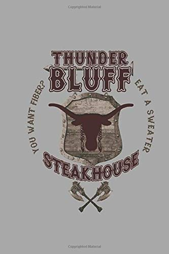 Thunder Bluff: Thunderbluff Steakhouse Wide Ruled Notebook, Journal for Writing, Size 6