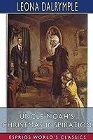 Uncle Noah's Christmas Inspiration (Esprios Classics)