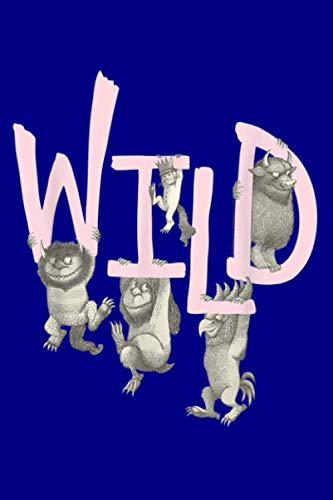 Where The Wild Things Are Wild: Notebook Planner - 6x9 inch Daily Planner Journal, To Do List Notebook, Daily Organizer, 114 Pages