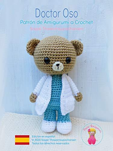 Doctor Oso: Patrón de Amigurumi a Crochet (Muñecas ocupacionales nº 1)