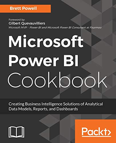Microsoft Power BI Cookbook: Creating Business Intelligence Solutions of Analytical Data Models, Rep