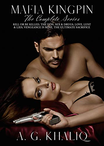 Mafia Kingpin: The Complete Series (Bundle 1-6) Kill or be Killed, The Don, Sex & Drugs, Love, Lust & Lies, Vengeance is Mine, The Ultimate Sacrifice. ... crime in Birmingham (English Edition)