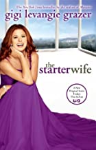 The Starter Wife by Gigi Levangie Grazer (2006-04-04)