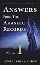 Answers From The Akashic Records Vol 1: Practical Spirituality for a Changing World (Volume 1)