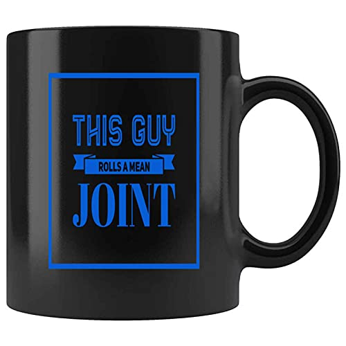 Funny This Guy Rolls a Mean Joint Present For Birthday,Anniversary,Christmas Day 11 Oz Black Coffee Mug