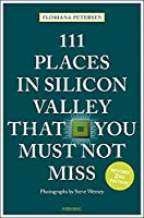 111 Places in Silicon Valley That You Must Not Miss (111 Places/Shops)