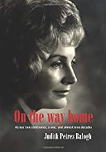 On the Way Home: Across Two Continents, a War and Almost Nine Decades