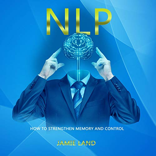 NLP: How to Strengthen Memory and Control audiobook cover art