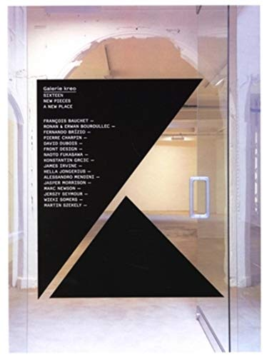 Galerie Kreo : Sixteen New Pieces a New Place, édition en langue anglaise