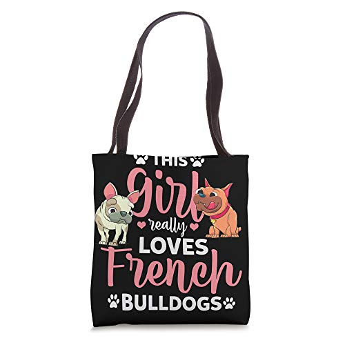 Cute Dog Frenchie This Girl Really Lover French Bulldogs Tote Bag