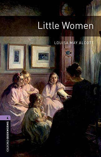 Oxford Bookworms Library: Level 4:: Little Women (Oxford Bookworms ELT)の詳細を見る