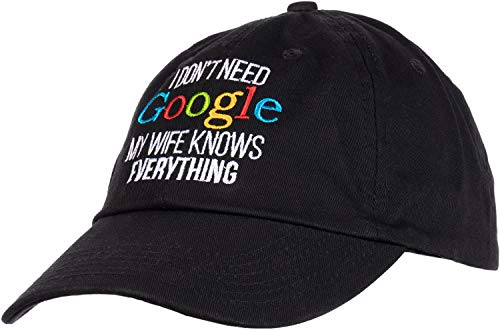 I Don't Need Google, My Wife Knows Everything! | Funny Husband Dad Groom Cap Hat Black