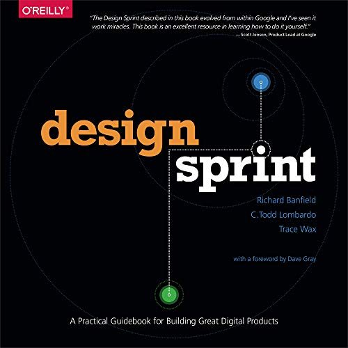 Design Sprint: A Practical Guidebook for Building Great Digital Products